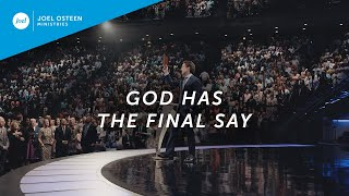 Download God Has The Final Say - Joel Osteen Video