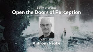 Download Open the Doors of Perception: From Hallucinations to Simulations with Anthony Peake Video
