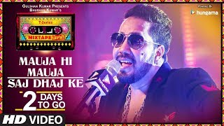 Download Mauja Hi Mauja / Saj Dhaj Ke | 2 DAYS TO GO | T-Series Mixtape Punjabi | Mika Singh | Bhushan Kumar Video