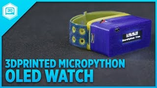 Download OLED Watch with MicroPython #3DPrinting Video