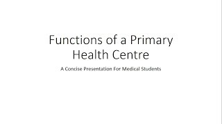 Download Functions of a Primary Health Centre (PHC) - PSM Video