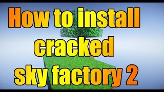 Download How to download and install Sky Factory 2 cracked Video