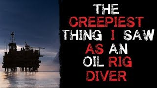 Download ″The Creepiest thing I saw As an Oil Rig Diver″ Orginal Horror Story Video