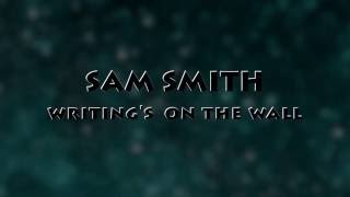Download Sam smith-Writing's On The Wall( LYRICS video) Video