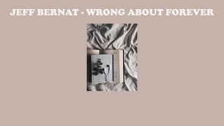 Download Jeff Bernat – Wrong About Forever   แปลเพลง Video