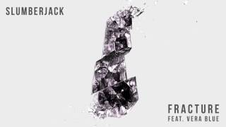 Download SLUMBERJACK - Fracture (feat. Vera Blue) [Official Full Stream] Video
