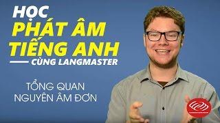 Download Học phát âm tiếng Anh cùng Langmaster - Tổng quan nguyên âm đơn [Phát âm tiếng Anh chuẩn #2] Video