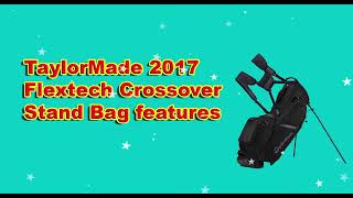 Download TaylorMade 2017 Flextech Crossover Stand Bag Video