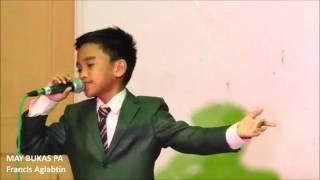 Download Francis Aglabtin (Eat Bulaga/Lola's Playlist Ultimate Champion) - May Bukas Pa Video