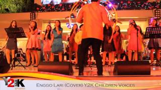 Download Y2K Children Voices - Enggo Lari (Cover) Video