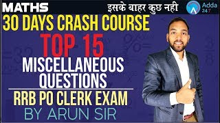 Download RRB PO/CLERK | TOP 15 MISCELLANEOUS QUESTIONS | MATHS | ARUN SIR Video