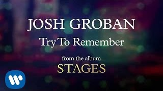 Download Josh Groban - Try To Remember [AUDIO] Video