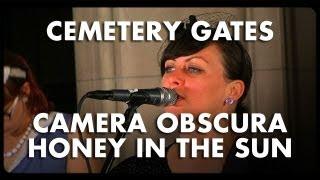 Download Camera Obscura - Honey in the Sun - Cemetery Gates Video