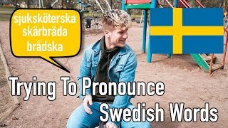 Download Trying To Pronounce Hard Swedish Words (Like Sjuksköterska) Video