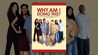 Download Why Am I Doing This? Video