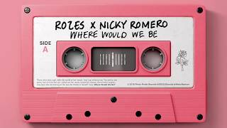 Download ROZES X Nicky Romero - Where Would We Be Video