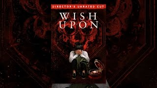 Download Wish Upon (Unrated) Video