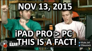 Download The WAN Show - The PC is Dead. Long Live the iPad Pro! - Nov 13, 2015 Video