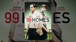 Download 99 Homes Video