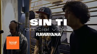 Download Sin Ti - Rawayana, Willy Rodríguez (Cultura Profética), McKlopedia & La Vida Bohème Video