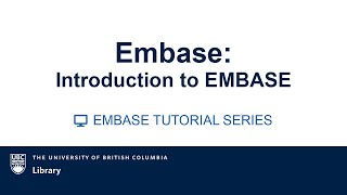Download EMBASE Tutorial Video series: Module 1: Introduction Video