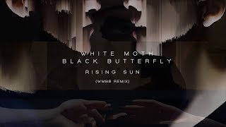 Download White Moth Black Butterfly - Rising Sun (remix video) (from Atone Extended Edition) Video