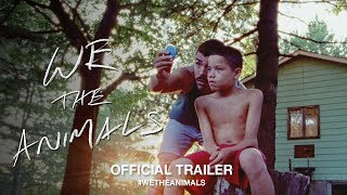 Download We The Animals (2018) | Official US Trailer HD Video