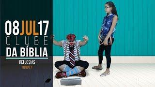 Download CLUBE DA BÍBLIA - REI JOSIAS - 08/07/2017 - BLOCO 01 Video