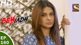 Download Beyhadh - बेहद - Ep 160 - 22nd May, 2017 Video