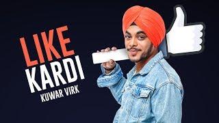 Download ″Kuwar Virk″: Like Kardi Song | Latest Punjabi Songs 2017 Video