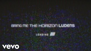 Download Bring Me The Horizon - Ludens Video