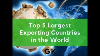 Download Top 5 Largest Exporting Countries in the World Video