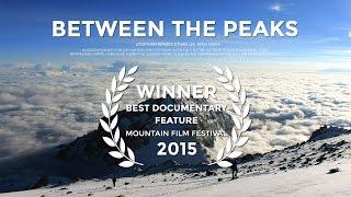 Download Between The Peaks [FULL MOVIE] Video
