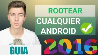 Download Cómo ROOTEAR Cualquier Android 2016/2017 | GUIA COMPLETA DEFINITIVA Video