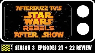 Download Star Wars Rebels Season 3 Episodes 21 & 22 Review & After Show | AfterBuzz TV Video