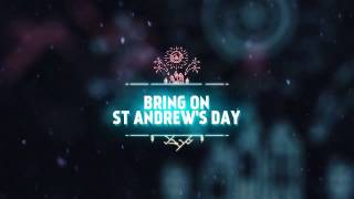 Download Bring on St Andrew's Day! Video