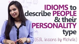 Download Idioms to describe people and their personality type - English Grammar lesson Video