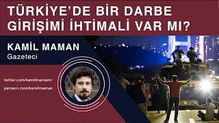 Download Türkiye'de bir darbe ihtimali var mı? - Kamil Maman Video
