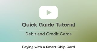 Download How To Use Your New Smart Chip Debit and Credit Card Video