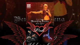 Download Pink: Live from Wembley Arena - London, England Video