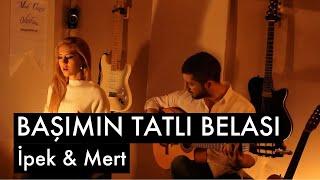 Download Başımın Tatlı Belası - İpek & Mert Video