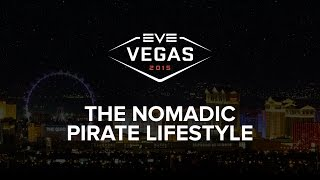 Download EVE Vegas 2015 - The Nomadic Pirate Lifestyle Video