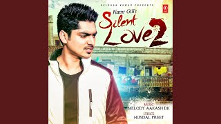 Download SILENT LOVE 2 Video