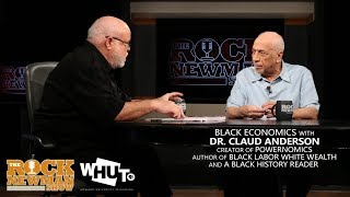 Download Black Economics with Claud Anderson on The Rock Newman Show Video