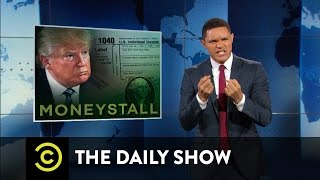Download #WeakDonald Trump Won't Release His Tax Returns: The Daily Show Video