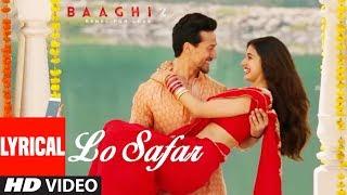 Download Lo Safar Song With Lyrics   Baaghi 2   Tiger Shroff   Disha Patani   Jubin Nautiyal Video
