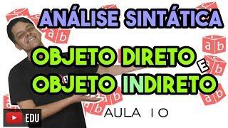 Download Análise Sintática I - Aula 10: Objeto direto e objeto indireto Video