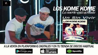 Download LOS KOME KOME - UN SIN VIVIR Video