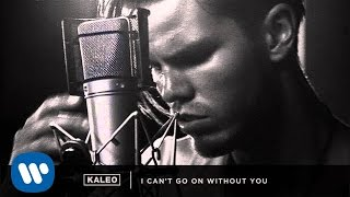 Download KALEO ″I Can't Go On Without You″ Video