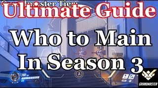 Download [Overwatch] Who to Main in Season 3 | The Ultimate Guide on Who To Play and Why (Competitive Tips) Video